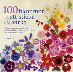 100 blommor att sticka & virka av Stanfield
