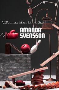 Välkommen till den här världen: av Amanda Svensson