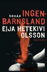 Ingenbarnsland Eija Hetekivi Olsson