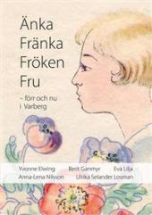 anka-franka-froken-fru---forr-och-nu-i-varberg