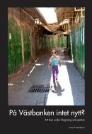 INSTÄLLT 4 november Författarbesök: Lena M Fredriksson: På Västbanken intet  nytt? Att leva under långvarig ockupation | Varbergs bibliotek - människor,  möten, medier